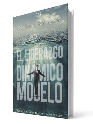 El Liderazgo Dinamico Modelo - E-libro - Milan Krajnc