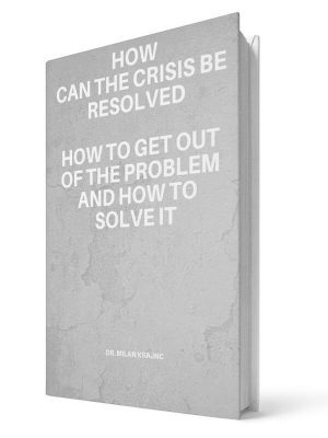 How can the crisis be resolved | E-book - Milan Krajnc ; Personal and Business Coach