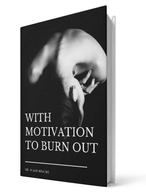 With motivation to burnout | E-book - Milan Krajnc ; Personal and Business Coach