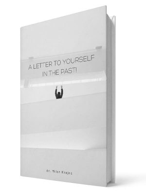 A letter to yourself in the past | E-book - Milan Krajnc ; Personal and Business Coach