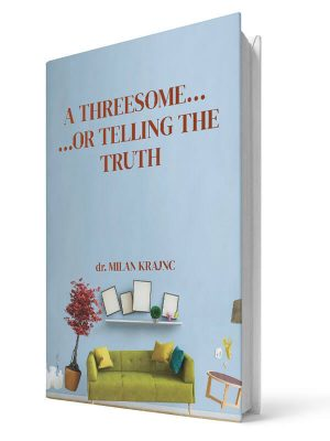 A threesome or telling the truth | E-book - Milan Krajnc ; Personal and Business Coach