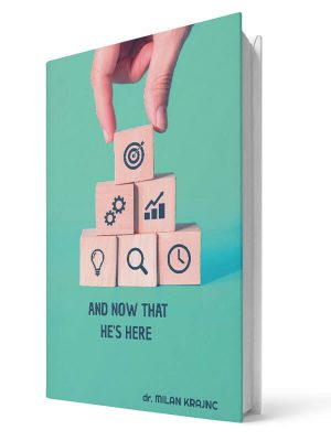 And now that he's here| E-book - Milan Krajnc ; Personal and Business Coach