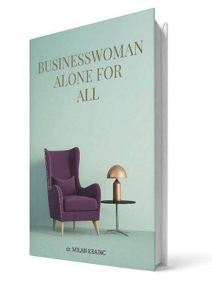 Business woman. Alone for everything | E-book - Milan Krajnc ; Personal and Business Coach