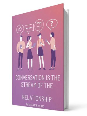 Conversation is the stream of the relationship | E-book - Milan Krajnc ; Personal and Business Coach