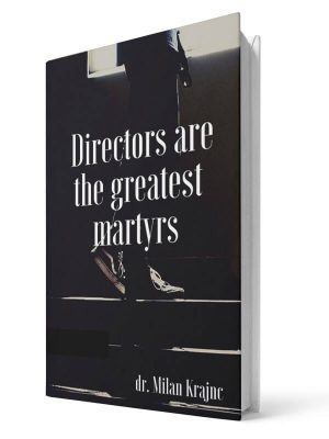 Directors are the greatest martyrs | E-book - Milan Krajnc ; Personal and Business Coach