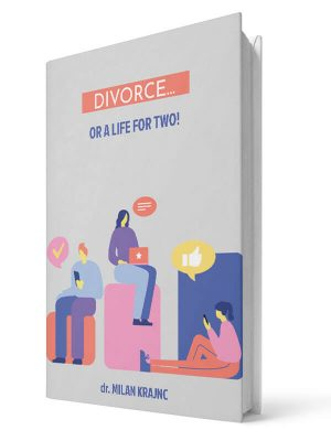 Divorce or a life for two | E-book - Milan Krajnc ; Personal and Business Coach