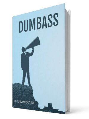 Dumbass | E-book - Milan Krajnc ; Personal and Business Coach