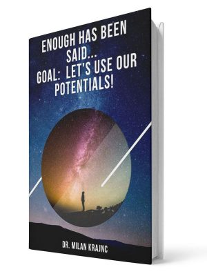 Enough has been said. Goal: Lets use our potential | E-book - Milan Krajnc ; Personal and Business Coach