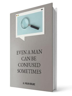 Even a man can be confused sometimes | E-book - Milan Krajnc ; Personal and Business Coach