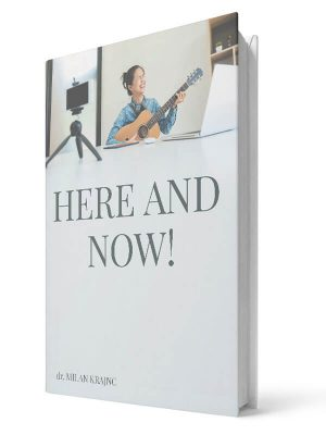 Here and now | E-book - Milan Krajnc ; Personal and Business Coach