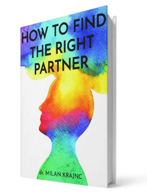 How to find the right partner | E-book - Milan Krajnc ; Personal and Business Coach