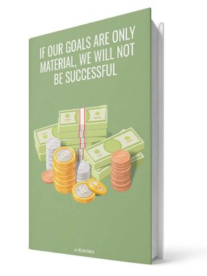 If our goals are only material we will not be successful | E-book - Milan Krajnc ; Personal and Business Coach