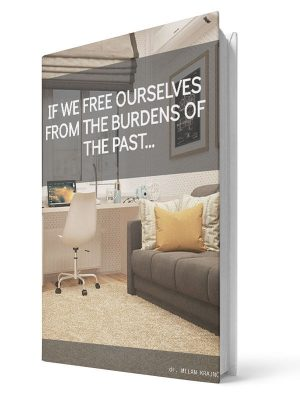 If we free ourselves from the burdens of the past | E-book - Milan Krajnc ; Personal and Business Coach