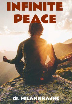 Infinite peace | E-book - Milan Krajnc ; Personal and Business Coach