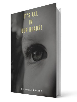 Its all in our heads | E-book - Milan Krajnc ; Personal and Business Coach