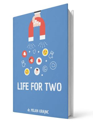 Life for two | E-book - Milan Krajnc ; Personal and Business Coach