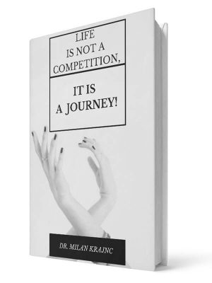 Life is not a compatition but the journey | E-book - Milan Krajnc ; Personal and Business Coach