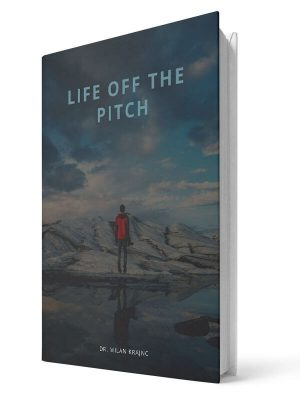 Life off the pitch | E-book - Milan Krajnc ; Personal and Business Coach