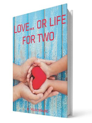 Love or life for two | E-book - Milan Krajnc ; Personal and Business Coach