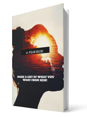 Make a list of what you want from him | E-book - Milan Krajnc ; Personal and Business Coach
