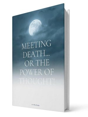 Meeting death or the power of thought | E-book - Milan Krajnc ; Personal and Business Coach