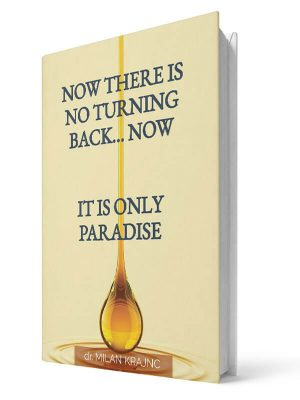 Now there is no turning back. Now it is only paradise | E-book - Milan Krajnc ; Personal and Business Coach