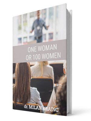 One woman or 100 women | E-book - Milan Krajnc ; Personal and Business Coach