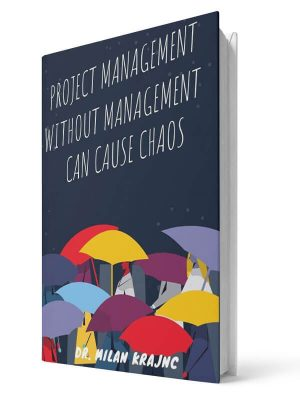Project management without management can cause chaos | E-book - Milan Krajnc ; Personal and Business Coach