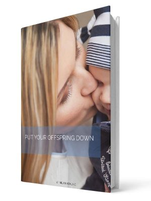 Put your offspring down | E-book - Milan Krajnc ; Personal and Business Coach