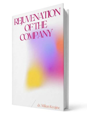 Rejuvenation of the company | E-book - Milan Krajnc ; Personal and Business Coach