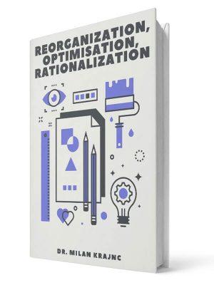 Reorganization, Optimization, Rationalization | E-book - Milan Krajnc ; Personal and Business Coach