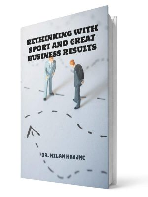 Rethinking with sport and great business result | E-book - Milan Krajnc ; Personal and Business Coach