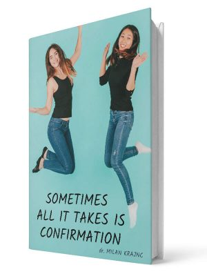 Sometimes all it takes is confirmation   E-book - Milan Krajnc ; Personal and Business Coach