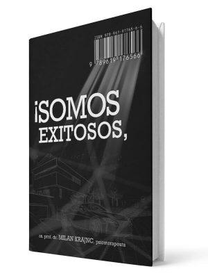 ¡SOMOS EXITOSOS, SOMOS FELICES! - Milan Krajnc - Printed Book