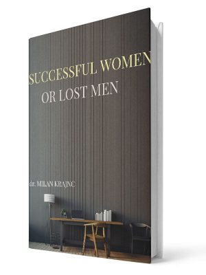 Successful women or lost men | E-book - Milan Krajnc ; Personal and Business Coach