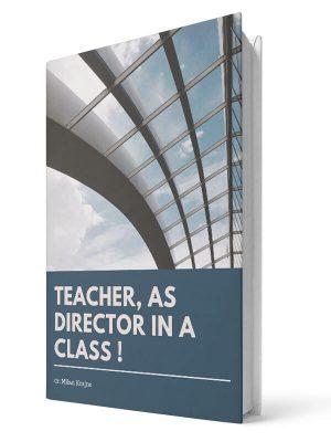 Teacher as director in class | E-book - Milan Krajnc ; Personal and Business Coach