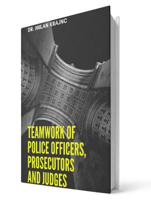 Teamwork of police officers, prosecutors and judges | E-book - Milan Krajnc ; Personal and Business Coach