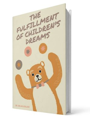 The fullfilment of childrens dreams | E-book - Milan Krajnc ; Personal and Business Coach