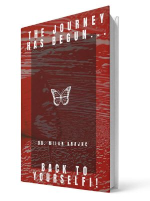 The journey has begun... Back to yourself | E-book - Milan Krajnc ; Personal and Business Coach