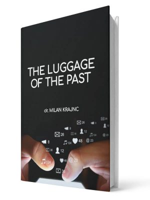 The luggage of the past | E-book - Milan Krajnc ; Personal and Business Coach