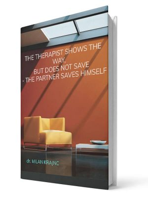 Therapist shows the way but does not save. The partner saves himself | E-book - Milan Krajnc ; Personal and Business Coach