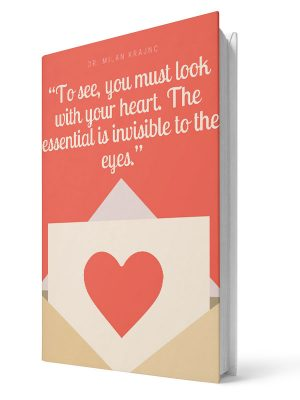 To see you must look with your heart | E-book - Milan Krajnc ; Personal and Business Coach