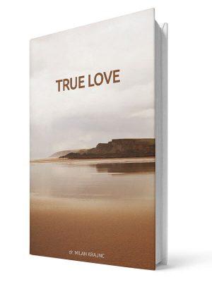True love | E-book - Milan Krajnc ; Personal and Business Coach