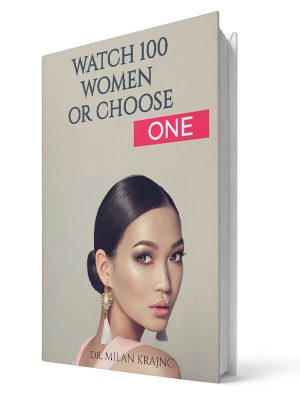 Watch 100 women or choose one | E-book - Milan Krajnc ; Personal and Business Coach