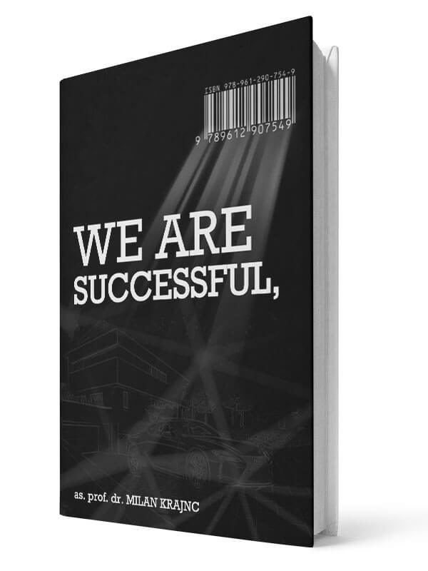 We are successful, We are happy! - Milan Krajnc