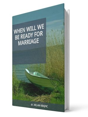 When will we be ready for marriage | E-book - Milan Krajnc ; Personal and Business Coach
