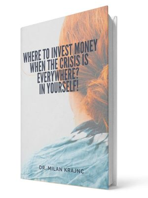 Where to invest when the crisis is everywhere. In yourself | E-book - Milan Krajnc ; Personal and Business Coach